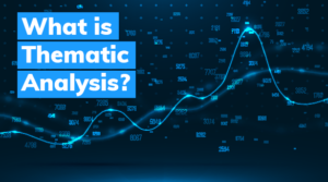 Thematic Analysis Software: How It Works & Why You Need It